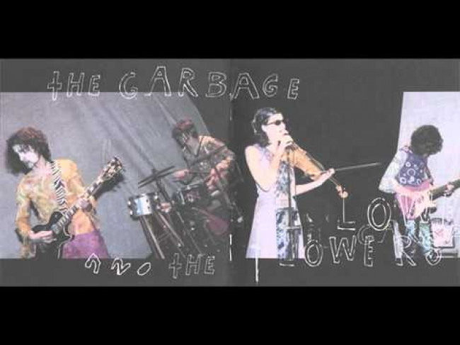 Song of the day – 636: The Garbage & The Flowers