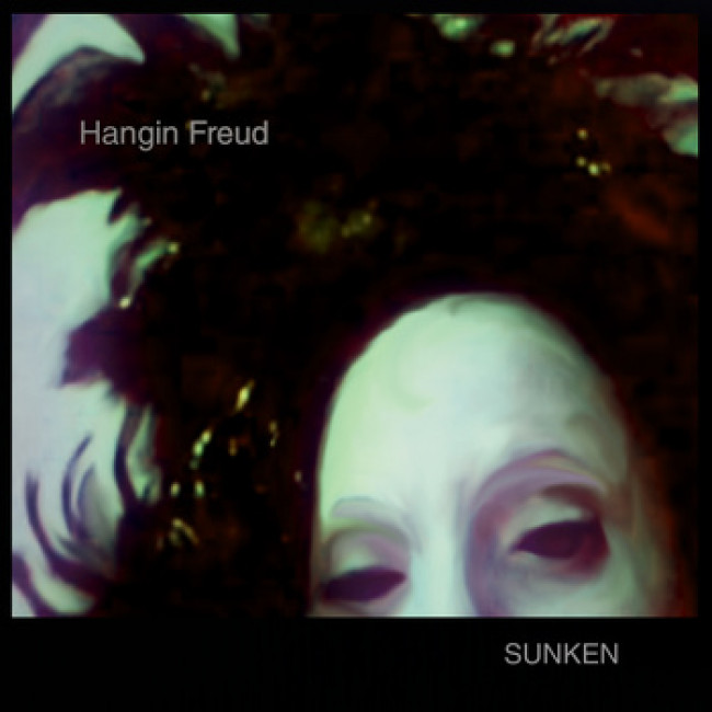 Cassette of the week | Hangin Freud – Sunken (Daddy Tank)