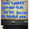 Mike Turner's 2014 Mid-Year Top Ten