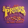 Primus  – Primus & The Chocolate Factory With the Fungi Ensemble (ATO Records/ [PIAS] Australia)