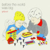 Girlpool – Before The World Was Big (Wichita Recordings)