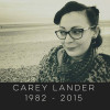 R.I.P. Carey Lander