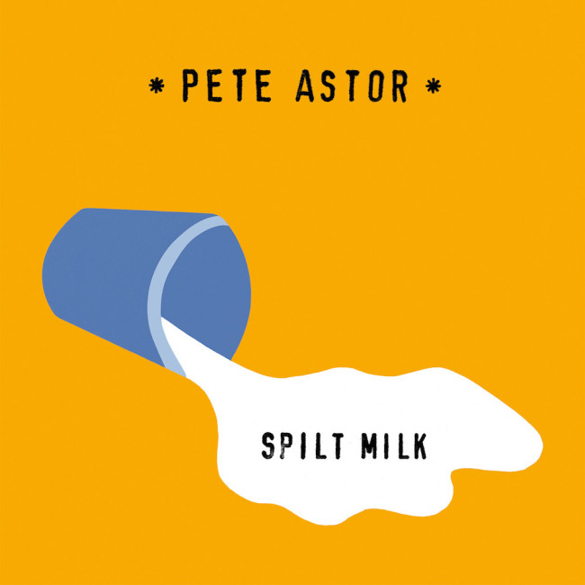 First Impression: Pete Astor – Spilt Milk (Fortuna POP! / Slumberland)