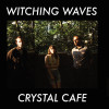 Witching Waves – Crystal Café (HHBTM / Soft Power)