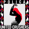 Poliça – United Crushers (Mom and Pop)