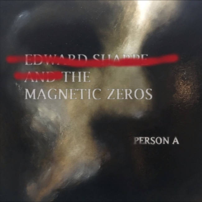 Edward Sharpe and the Magnetic Zeroes – Person A