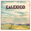 Calexico – The Thread That Keeps Us (Spunk)