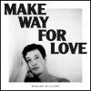 Marlon Williams – Make Way For Love (Dead Oceans)
