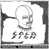 Cold Fish – Cold Fish EP (Tropical Cancer Records)