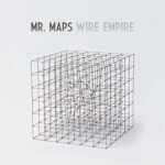 Mr Maps - Wire Empire (Lofly Recordings)