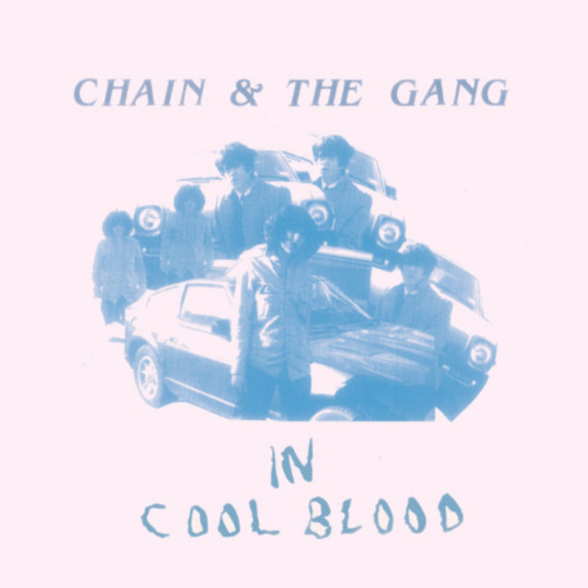 Chain & The Gang – In Cool Blood (K Records)