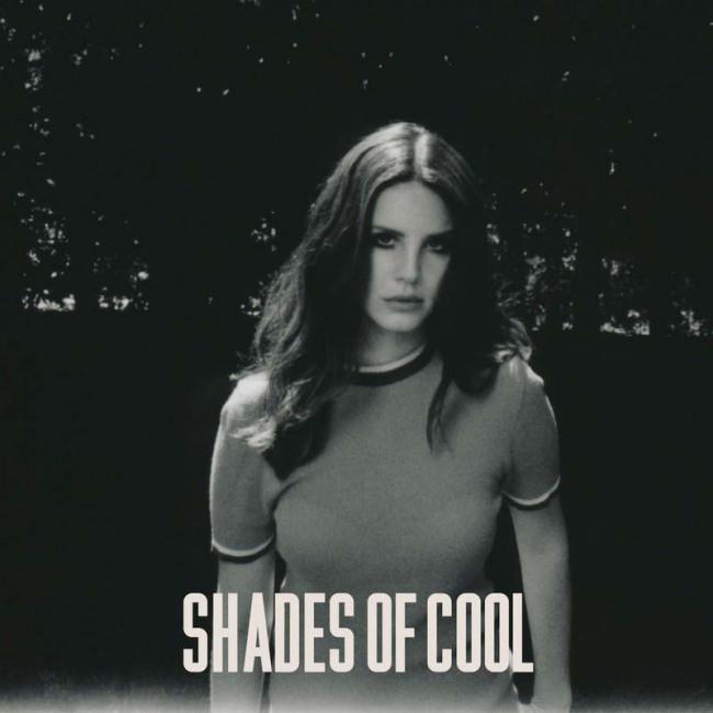 Singles Club: Lana Del Ray – Shades Of Cool (Polydor/Interscope)