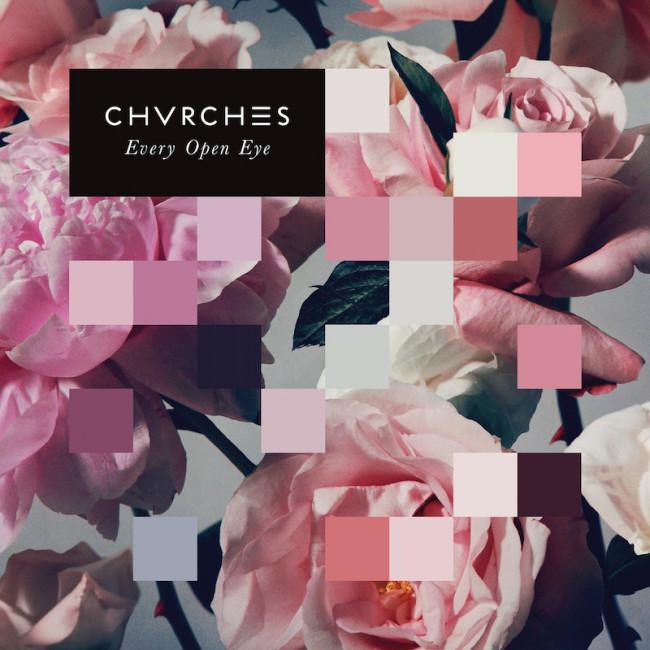 CHVRCHES – Every Open Eye (Liberator / Goodbye)