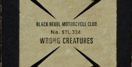Black Rebel Motorcycle Club – Wrong Creatures (Inertia)